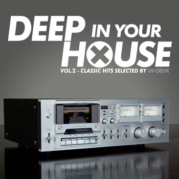 Various Artists - Deep in Your House, Vol. 2 (Classic Hits Selected by UN*DEUX)