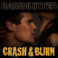 Basshunter - Crash & Burn