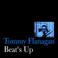 Tommy Flanagan - Beat's Up