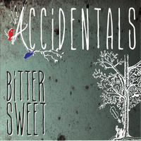 The Accidentals - Bittersweet