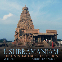 L. Subramaniam - The Essential Raga Collection, Vol. I (Yadukula Kambhoji)