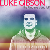 Luke Gibson - The Underground EP