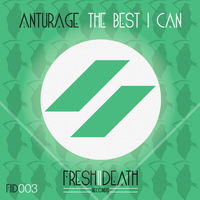 Anturage - The Best I Can