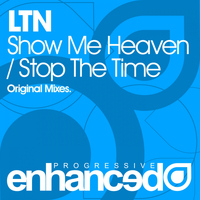 LTN - Show Me Heaven / Stop The Time