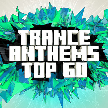 Various Artists - Trance Anthems Top 60