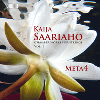 Kaija Saariaho - Saariaho: Chamber Works for Strings, Vol. 1