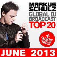 Markus Schulz - Global DJ Broadcast Top 20 - June 2013