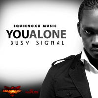 Busy Signal - You Alone - Single