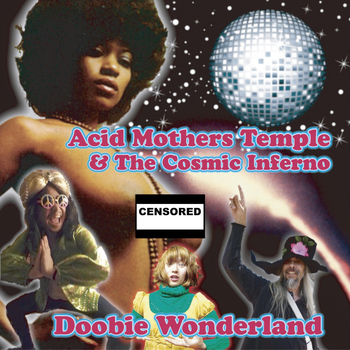 Acid Mothers Temple & The Cosmic Inferno - Doobie Wonderland
