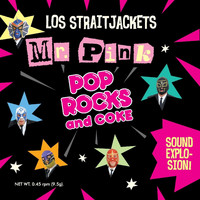 Los Straitjackets - Mr Pink b/w Pop Rocks & Coke