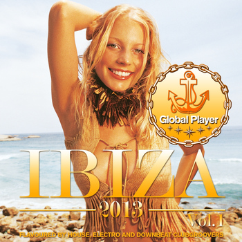 Various Artists - Global Player Ibiza 2013, Vol. 1