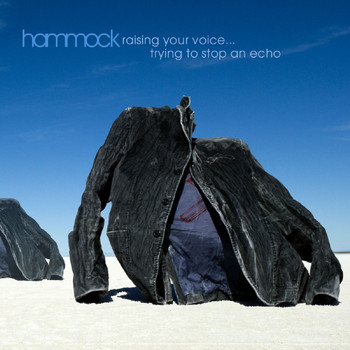 Hammock - Raising Your Voice... Trying to Stop an Echo