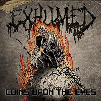 Exhumed - Coins Upon the Eyes - Single