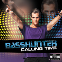 Basshunter - Calling Time (Explicit)