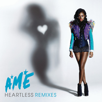 A*M*E - Heartless