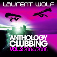 Laurent Wolf - Anthology Clubbing, Vol. 2