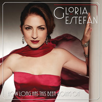 Gloria Estefan - How Long Has This Been Going On