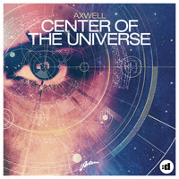Axwell - Center of the Universe (Remode Edit)