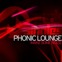 Phonic Lounge - Make Some Noize