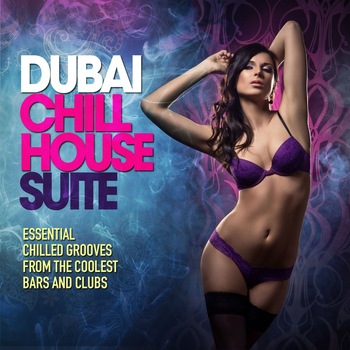 Various Artists - Dubai Chill House Suite