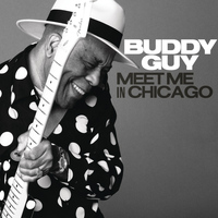 Buddy Guy - Meet Me in Chicago