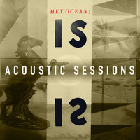 Hey Ocean! - IS Acoustic Sessions