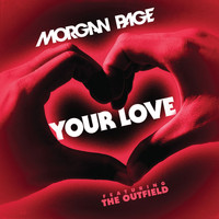 Morgan Page - Your Love [feat. The Outfield]