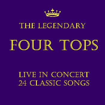 Four Tops - The Legendary Four Tops: Live in Concert 24 Classic Songs