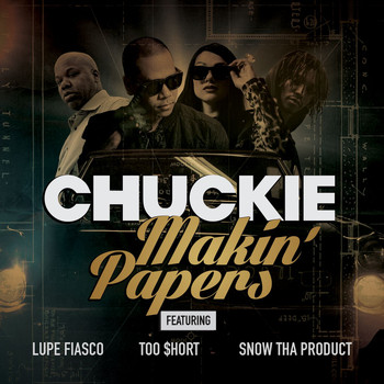 Chuckie - Makin' Papers (feat. Lupe Fiasco, Too $hort, Snow Tha Product) (Explicit)