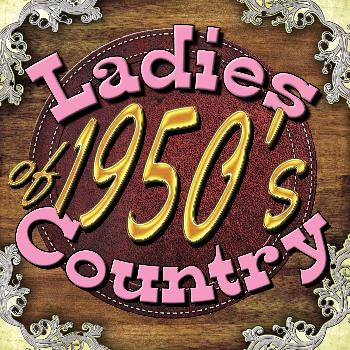 Various Artists - Ladies of 1950's Country