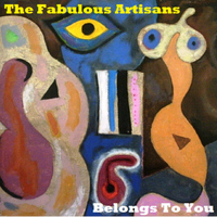 The Fabulous Artisans - Belongs to You