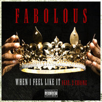Fabolous - When I Feel Like It (Explicit)