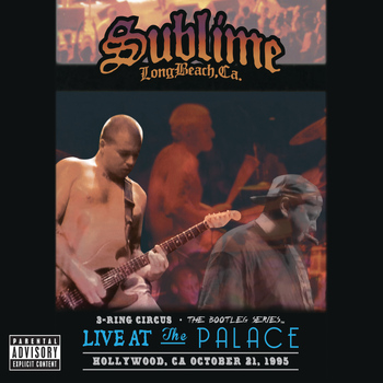 Sublime - 3 Ring Circus - Live At The Palace (Explicit)