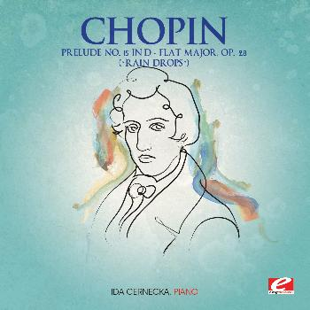 "Frédéric Chopin - Chopin: Prelude No. 15 in D-Flat Major, Op. 28 ""Raindrops"" (Digitally Remastered)"
