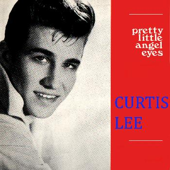 Curtis Lee - Pretty Little Angel Eyes