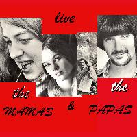 The Mamas & The Papas - Live