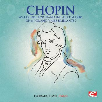 "Frédéric Chopin - Chopin: Waltz No. 1 for Piano in E-Flat Major, Op. 18 ""Grand Valse Brillante"" (Digitally Remastered)"