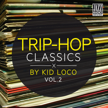 Kid Loco - Trip Hop Classics By Kid Loco, Vol. 2