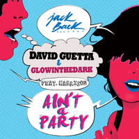David Guetta - Ain't a Party (feat. Harrison) [Radio Edit] (Explicit)