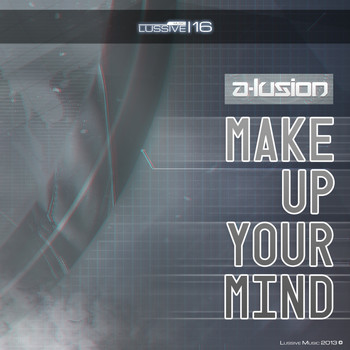 A-Lusion - Make Up Your Mind
