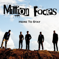 Million Faces - Here to Stay