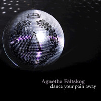 Agnetha Fältskog - Dance Your Pain Away