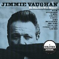 Jimmie Vaughan - Do You Get the Blues? (Remastered)