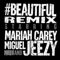 Mariah Carey - #Beautiful (Remix)