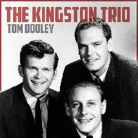 The Kingston Trio - Tom Dooley