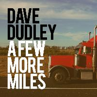 Dave Dudley - A Few More Miles