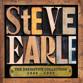 Steve Earle - The Definitive Collection 1986-1992