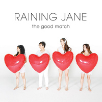Raining Jane - The Good Match