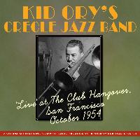 Kid Ory's Creole Jazz Band - Live at Club Hangover San Francisco 1954