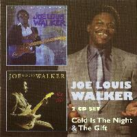 Joe Louis Walker - Cold Is the Night & The Gift
